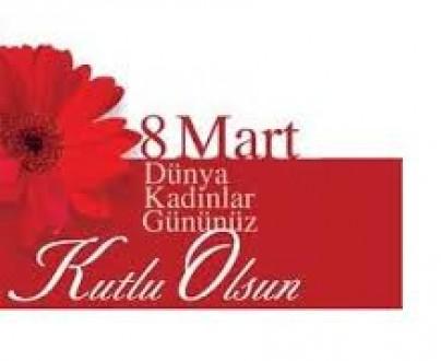 8 mart kadınlar günü Tüm kadınlarımıza kutlu olsun.